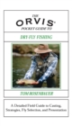 Orvis Pocket Guide to Dry-Fly Fishing : A Detailed Field Guide to Casting, Strategies, Fly Selection, and Presentation - eBook