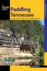 Paddling Tennessee : A Guide to 38 of the State's Greatest Paddling Adventures - eBook