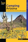 Camping Arizona : A Comprehensive Guide to Public Tent and RV Campgrounds - eBook