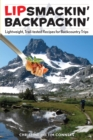 Lipsmackin' Backpackin' : Lightweight, Trail-Tested Recipes for Backcountry Trips - eBook