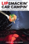 Lipsmackin' Car Campin' : Easy and Delicious Recipes for Campground Cooking - eBook