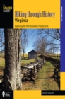 Hiking through History Virginia : Exploring the Old Dominion's Past by Trail - eBook