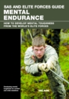 SAS and Elite Forces Guide Mental Endurance : How to Develop Mental Toughness from the World's Elite Forces - eBook