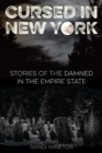 Cursed in New York : Stories of the Damned in the Empire State - eBook