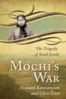 Mochi's War : The Tragedy of Sand Creek - eBook