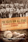 Death Row All Stars : A Story of Baseball, Corruption, and Murder - eBook