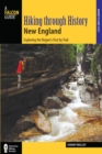 Hiking through History New England : Exploring the Region's Past by Trail - eBook