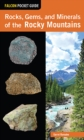 Rocks, Gems, and Minerals of the Rocky Mountains - eBook