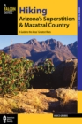 Hiking Arizona's Superstition and Mazatzal Country : A Guide to the Areas' Greatest Hikes - eBook