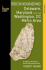 Rockhounding Delaware, Maryland, and the Washington, DC Metro Area : A Guide to the Areas' Best Rockhounding Sites - eBook