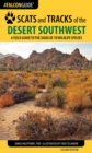 Scats and Tracks of the Desert Southwest : A Field Guide to the Signs of 70 Wildlife Species - eBook
