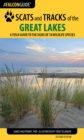 Scats and Tracks of the Great Lakes : A Field Guide to the Signs of 70 Wildlife Species - eBook