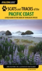 Scats and Tracks of the Pacific Coast : A Field Guide to the Signs of 70 Wildlife Species - eBook