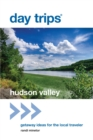 Day Trips(R) Hudson Valley : Getaway Ideas for the Local Traveler - eBook