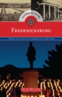 Historical Tours Fredericksburg : Trace the Path of America's Heritage - eBook