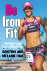 Be IronFit : Time-Efficient Training Secrets for Ultimate Fitness - eBook
