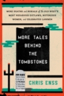 More Tales behind the Tombstones : More Deaths and Burials of the Old West's Most Nefarious Outlaws, Notorious Women, and Celebrated Lawmen - eBook