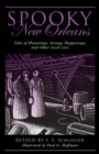 Spooky New Orleans : Tales of Hauntings, Strange Happenings, and Other Local Lore - eBook