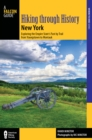 Hiking through History New York : Exploring the Empire State's Past by Trail from Youngstown to Montauk - eBook