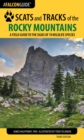 Scats and Tracks of the Rocky Mountains : A Field Guide to the Signs of 70 Wildlife Species - eBook