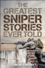 The Greatest Sniper Stories Ever Told - eBook