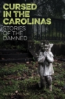 Cursed in the Carolinas : Stories of the Damned - eBook