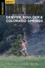 Best Trail Runs Denver, Boulder & Colorado Springs - eBook