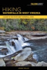 Hiking Waterfalls in West Virginia : A Guide to the State's Best Waterfall Hikes - eBook