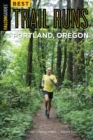 Best Trail Runs Portland, Oregon - eBook