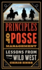 Principles of Posse Management : Lessons from the Old West for Today's Leaders - eBook