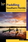 Paddling Southern Florida : A Guide to the State's Greatest Paddling Areas - eBook