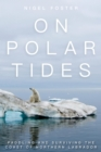 On Polar Tides : Paddling and Surviving the Coast of Northern Labrador - eBook