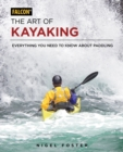 The Art of Kayaking : Everything You Need to Know About Paddling - eBook