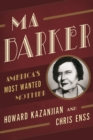 Ma Barker : America's Most Wanted Mother - eBook