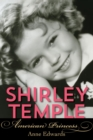 Shirley Temple : American Princess - eBook