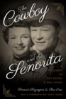 The Cowboy and the Senorita : A Biography of Roy Rogers and Dale Evans - eBook