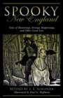 Spooky New England : Tales Of Hauntings, Strange Happenings, And Other Local Lore - eBook