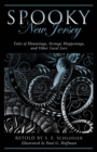 Spooky New Jersey : Tales of Hauntings, Strange Happenings, and Other Local Lore - eBook