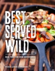 Best Served Wild : Real Food for Real Adventures - eBook