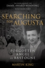 Searching for Augusta : The Forgotten Angel of Bastogne - eBook