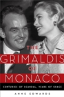 The Grimaldis of Monaco : Centuries of Scandal, Years of Grace - eBook