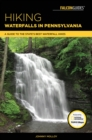 Hiking Waterfalls in Pennsylvania : A Guide to the State's Best Waterfall Hikes - eBook