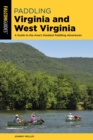 Paddling Virginia and West Virginia : A Guide to the Area's Greatest Paddling Adventures - eBook