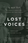 Lost Voices : The Untold Stories of America's World War I Veterans and their Families - eBook