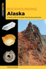 Rockhounding Alaska : A Guide to 80 of the State's Best Rockhounding Sites - eBook