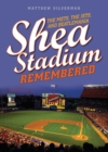 Shea Stadium Remembered : The Mets, the Jets, and Beatlemania - eBook