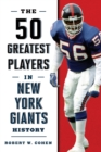 The 50 Greatest Players in New York Giants History - eBook