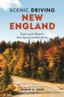 Scenic Driving New England : Exploring the Region's Most Spectacular Back Roads - eBook