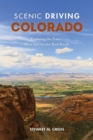 Scenic Driving Colorado : Exploring the State's Most Spectacular Back Roads - eBook