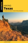 Hiking Texas : A Guide to the State's Greatest Hiking Adventures - eBook